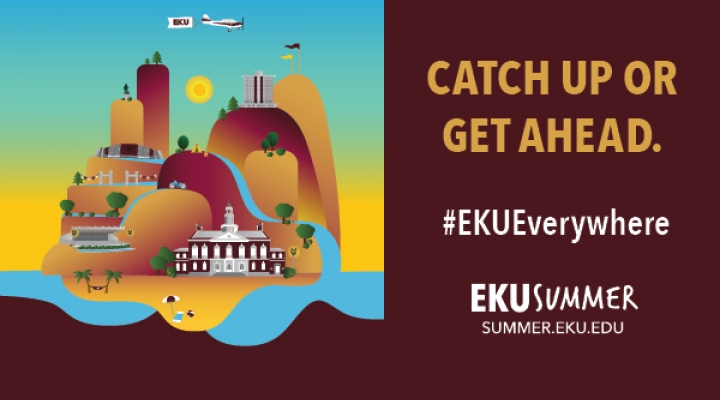Catch up, stay on track, or get ahead with #EKUSummer!
